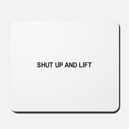 Shut up and lift / Gym humor Mousepad