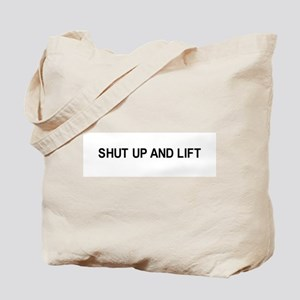 Shut up and lift / Gym humor Tote Bag