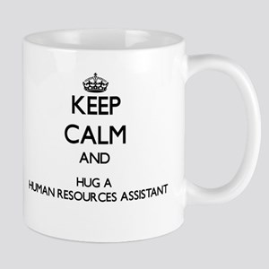 Keep Calm and Hug a Human Resources Assistant Mugs