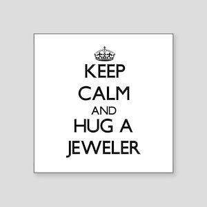 Keep Calm and Hug a Jeweler Sticker