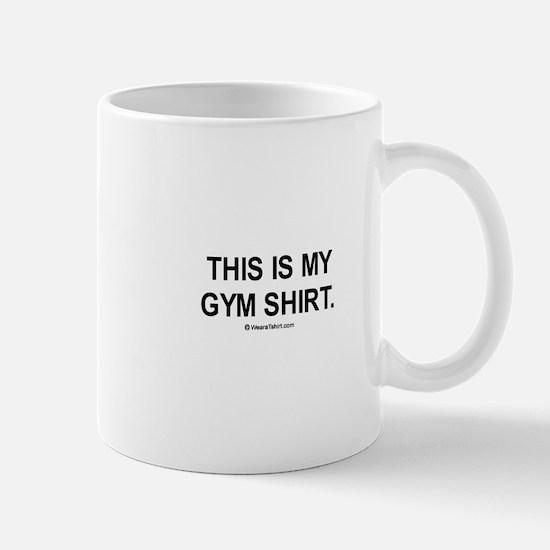 This is my gym shirt Mug