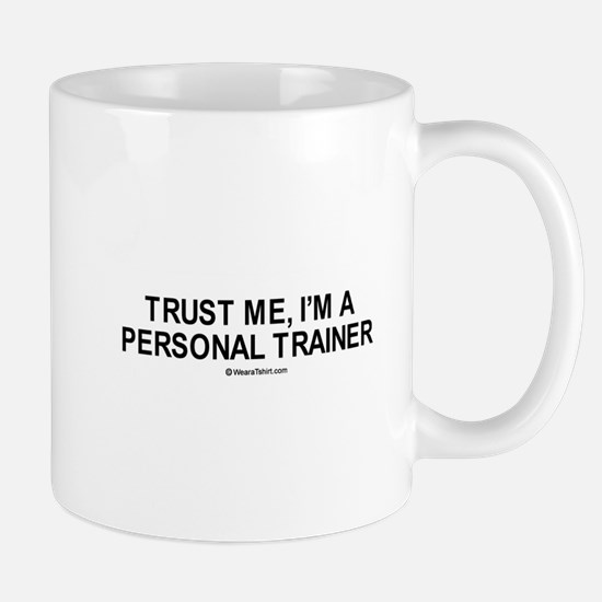 Trust me, I'm a personal trainer / Gym humor Mug