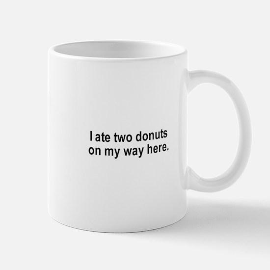 I ate two donuts on my way here / Gym Humor Mug