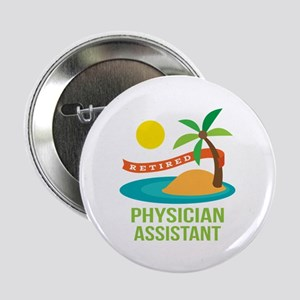 """Retired Physician Assistant 2.25"""" Button (10 pack)"""