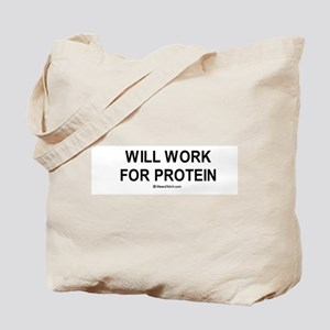 Will work for protein / Gym humor Tote Bag