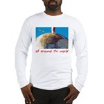 All Around The World Long Sleeve T-Shirt