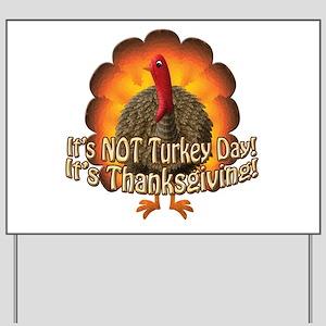Thanksgiving - NOT Turkey Day Yard Sign