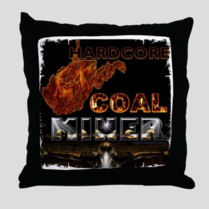 Hardcore Coal Miner... Throw Pillow