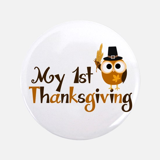 """My 1st Thanksgiving Owl 3.5"""" Button"""