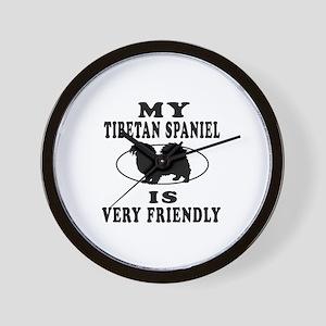 My Tibetan Spaniel Is Very Friendly Wall Clock