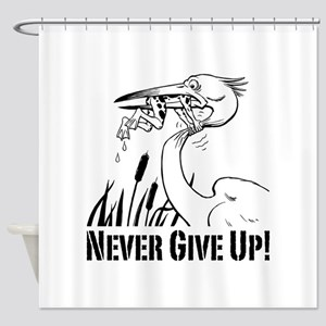 Never Give Up! Shower Curtain