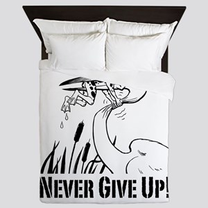 Never Give Up! Queen Duvet