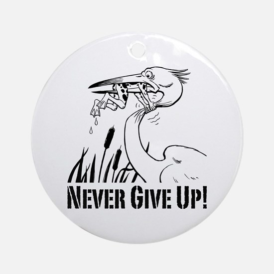 Never Give Up! Ornament (Round)