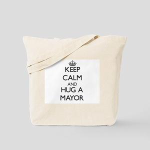 Keep Calm and Hug a Mayor Tote Bag