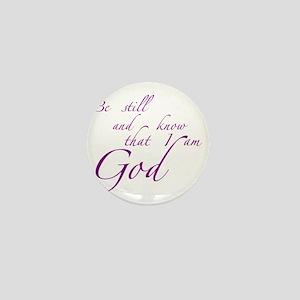 Be still Mini Button
