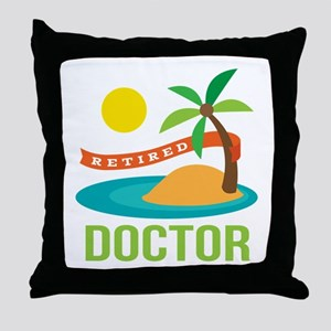 Retired Doctor Throw Pillow