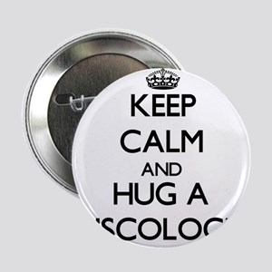 "Keep Calm and Hug a Muscologist 2.25"" Button"