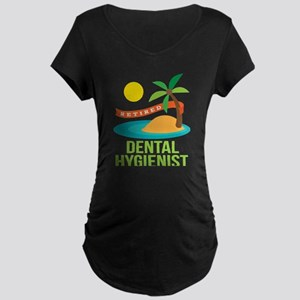 Retired Dental Hygienist Maternity Dark T-Shirt