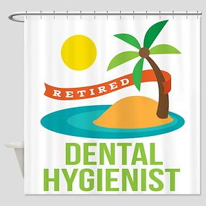 Retired Dental Hygienist Shower Curtain