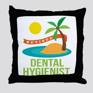 Retired Dental Hygienist Throw Pillow