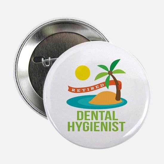 "Retired Dental Hygienist 2.25"" Button (10 pack)"