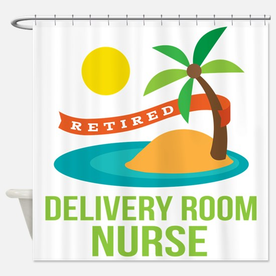 Retired Delivery Room Nurse Shower Curtain