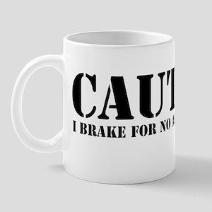 Caution I Brake For No Apparent Reason Mug