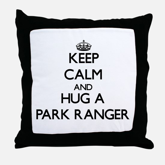 Keep Calm and Hug a Park Ranger Throw Pillow