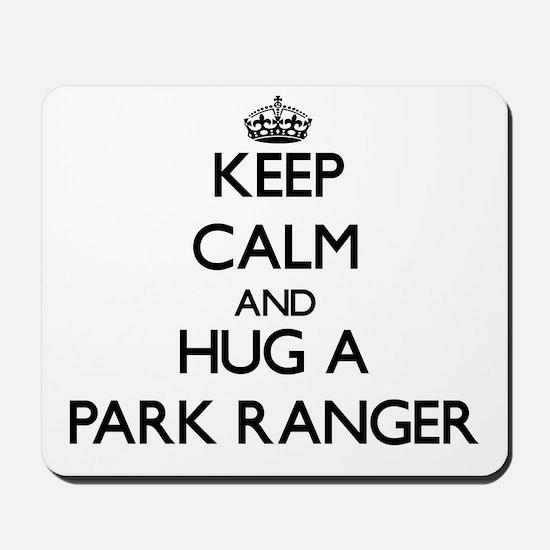 Keep Calm and Hug a Park Ranger Mousepad