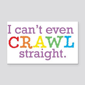 I can't even crawl straight. Rectangle Car Magnet