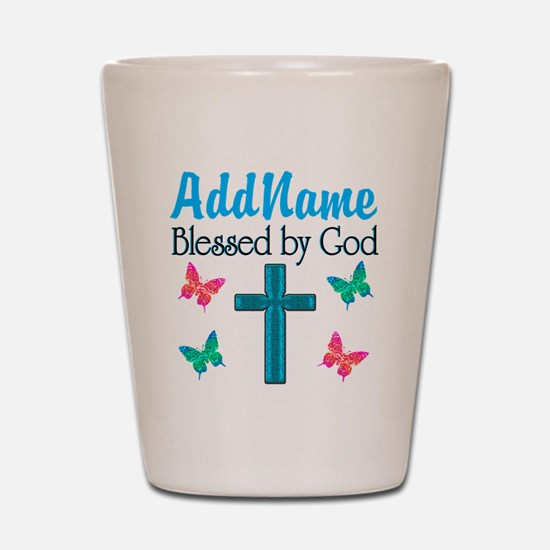 BLESSED BY GOD Shot Glass