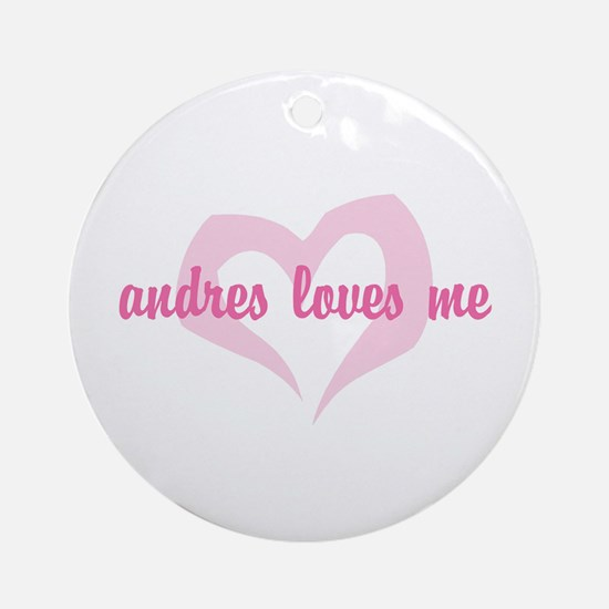"""Andres Loves Me"" Ornament (Round)"