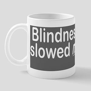 Blindness Mug