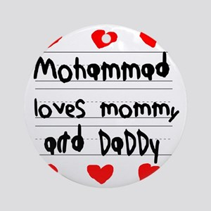 Mohammad Loves Mommy and Daddy Round Ornament