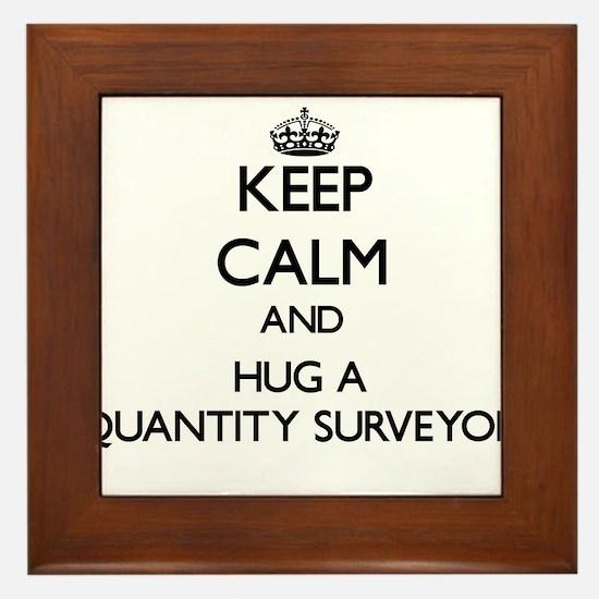 Keep Calm and Hug a Quantity Surveyor Framed Tile