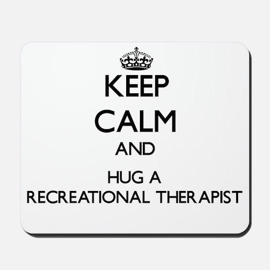 Keep Calm and Hug a Recreational Therapist Mousepa