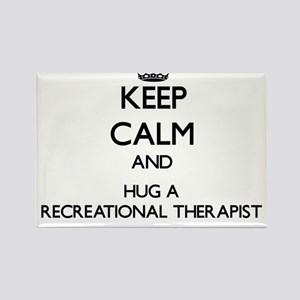 Keep Calm and Hug a Recreational Therapist Magnets