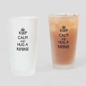 Keep Calm and Hug a Referee Drinking Glass
