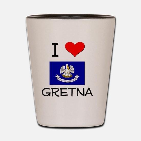 I Love GRETNA Louisiana Shot Glass