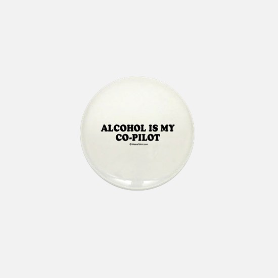 Alcohol is my co-pilot / drinking humor Mini Butto