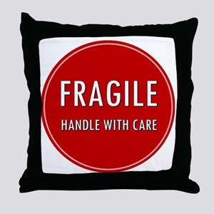 Fragile, Handle with care Throw Pillow