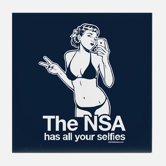 NSA Has Your Selfies Tile Coaster