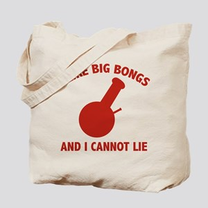 I Like Big Bongs And I Cannot Lie Tote Bag