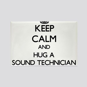 Keep Calm and Hug a Sound Technician Magnets