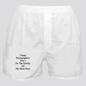 Cheap Photographers Don't Do The Qual Boxer Shorts
