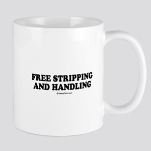 Free stripping and handling / party humor Mug