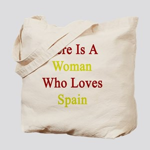 Here Is A Woman Who Loves Spain  Tote Bag