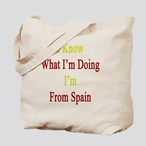 I Know What I'm Doing I'm From Spain  Tote Bag
