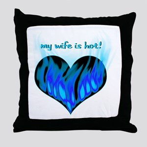 my_wife_is_hot_1 Throw Pillow