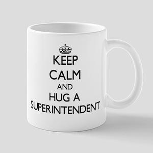 Keep Calm and Hug a Superintendent Mugs